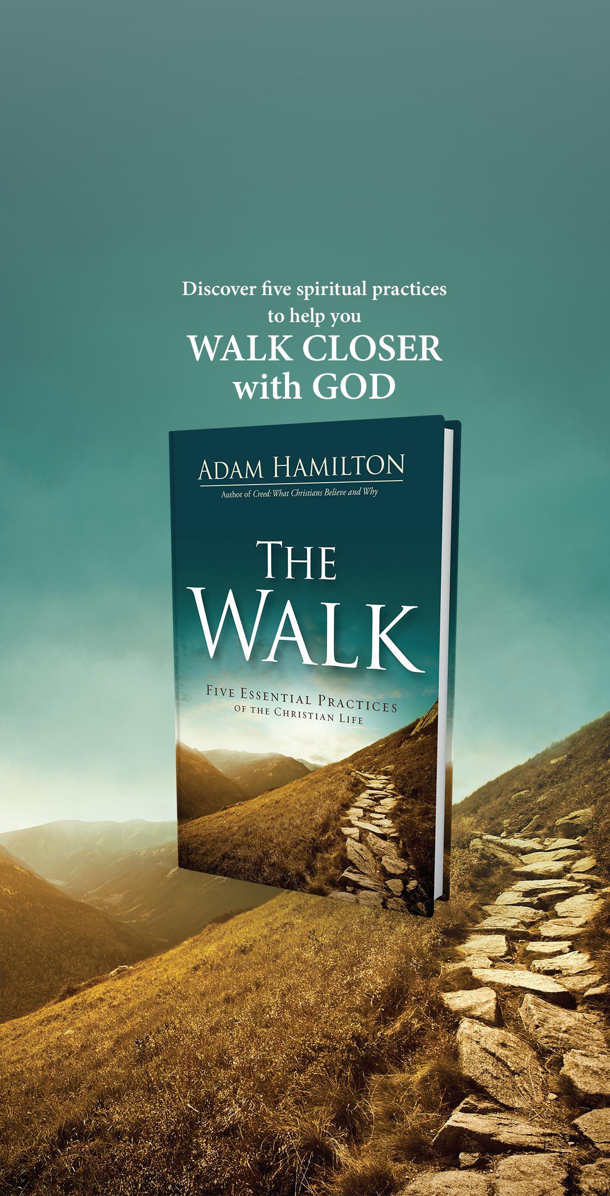 the walk  u00b7 author  u0026 pastor adam hamilton books  u00b7 the walk