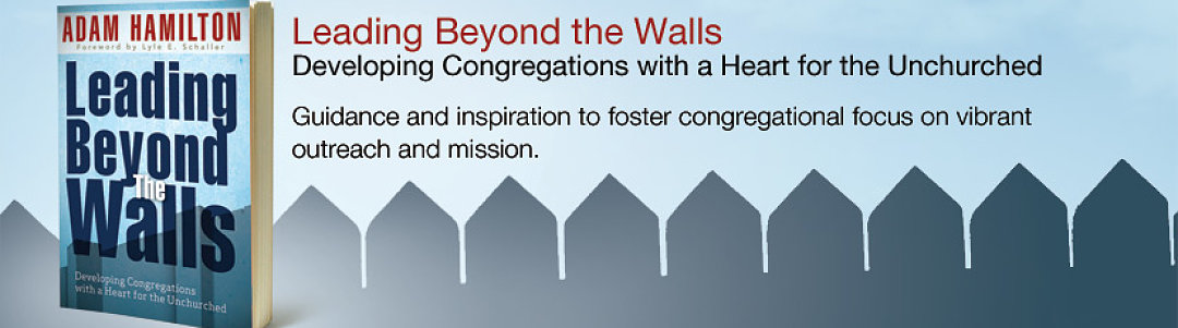 Leading Beyond the Walls- Developing Congregations with a Heart for the Unchurched