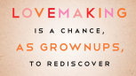Love To Stay: Lovemaking Is a Chance