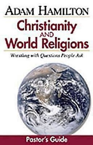 Christianity and World Religions - Pastor