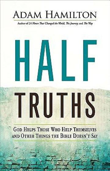 Image result for adam hamilton half truths