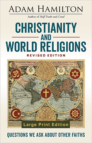 Christianity and World Religions Revised Edition Large Print Edition