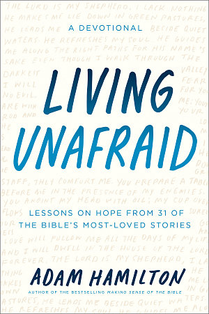 Living Unafraid- Lessons on Hope from 31 of the Bible
