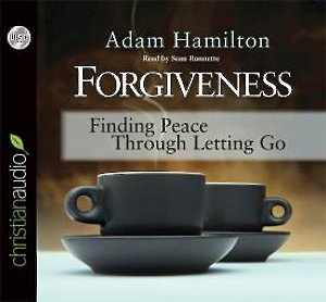 Forgiveness: Finding Peace Through Letting Go Audio CD
