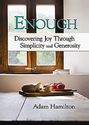 Enough- Discover Joy Through Simplicity and Generosity