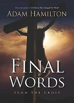 Final Words- From the Cross
