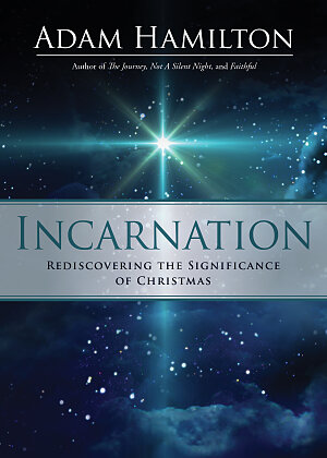 Incarnation- Rediscovering the Significance of Christmas