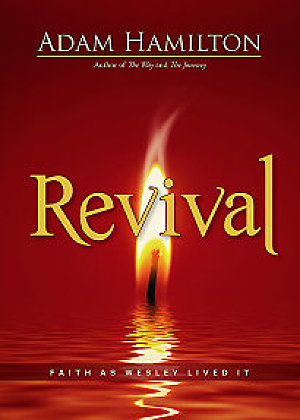 Revival- Faith as Wesley Lived It