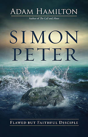 Simon Peter- Flawed But Faithful Disciple