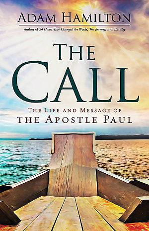 The Call- The Life and Message of the Apostle Paul