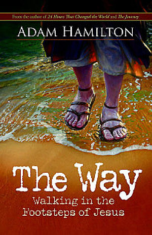 The Way- Walking in the Footsteps of Jesus