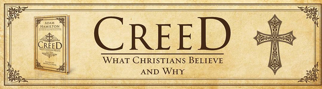 Creed- What Christians Believe and Why