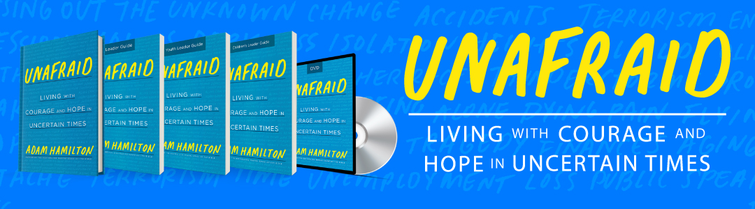 Unafraid- Living with Courage and Hope in Uncertain Times